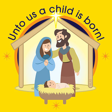 """Unto us a child is born"" , Magnet (Sold in multiples of 25 per design)"