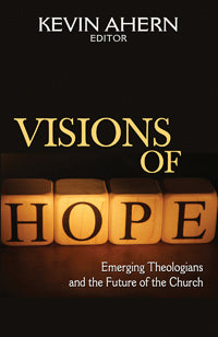 Visions of Hope: Emerging Theologians and the Future of the Church