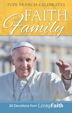 Pope Francis Celebrates Faith and Family