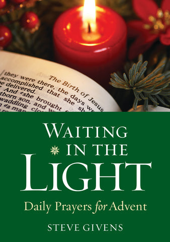Waiting in the Light: Daily Prayers for Advent (Advent 2019)