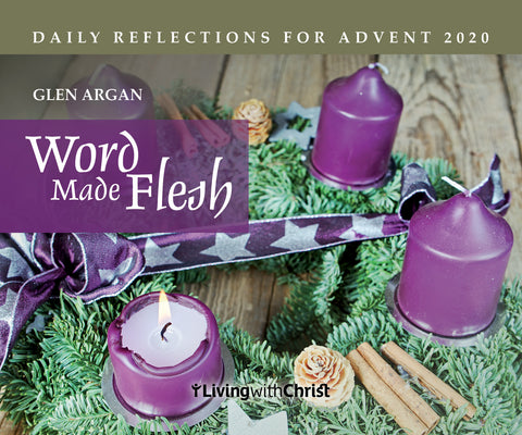 Word Made Flesh: Daily Reflections for Advent 2020