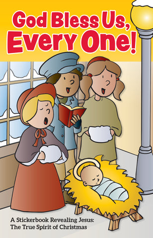 God Bless Us, Every One! A Stickerbook Revealing Jesus: The True Spirit of Christmas (Advent 2019)