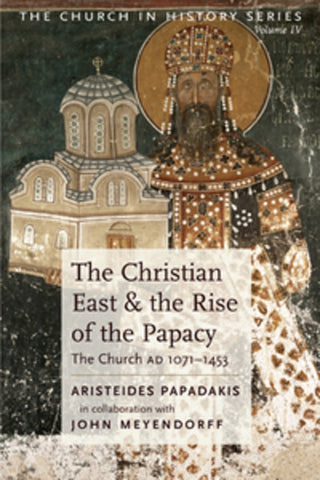 Christian East and the Rise of the Papacy