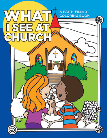 What I See at Church: A Faith-Filled Coloring Book