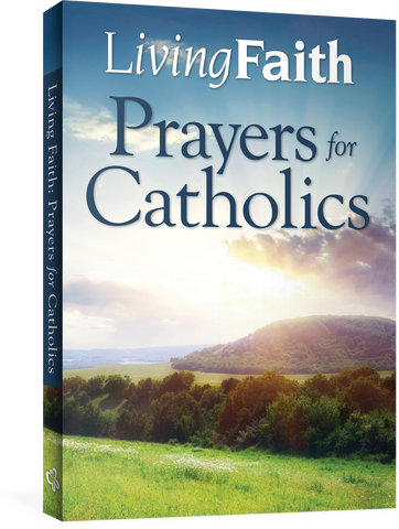 Living Faith: Prayers for Catholics
