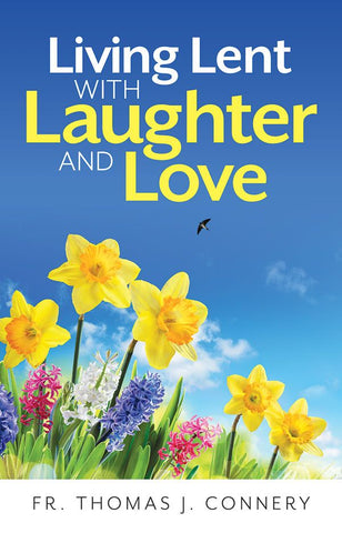 Living Lent with Laughter and Love