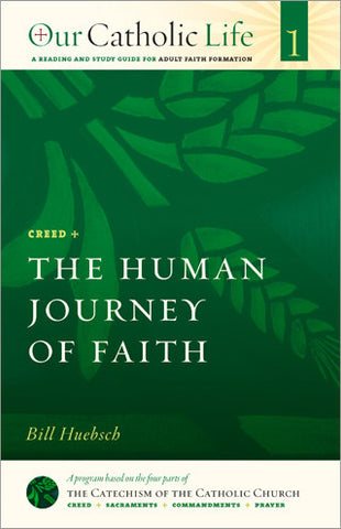 Our Catholic Life: The Human Journey of Faith