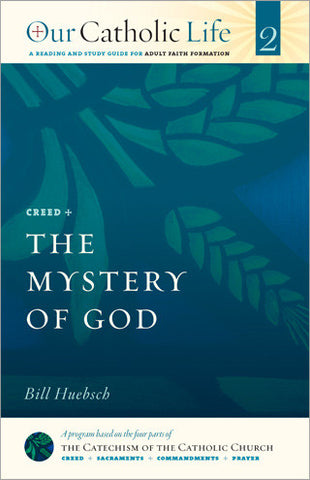 Our Catholic Life: The Mystery of God