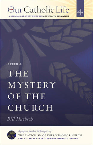Our Catholic Life: The Mystery of the Church
