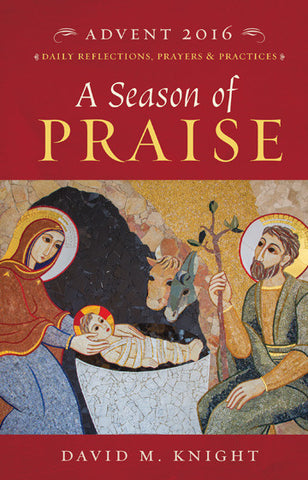 A Season of Praise: Advent 2016