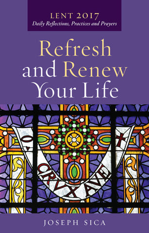 Refresh and Renew Your Life - Lent 2017