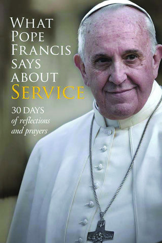 What Pope Francis Says About Service