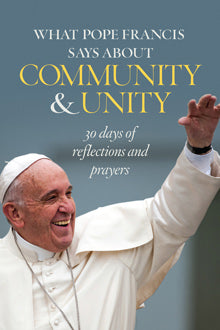 What Pope Francis Says About Commuity and Unity