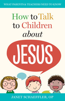 How to Talk to Your Children About Jesus