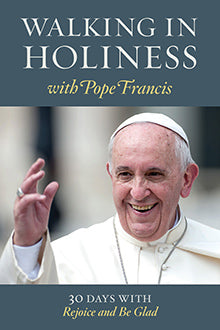 Walking in Holiness with Pope Francis