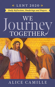 We Journey Together – Daily Reflections, Ponderings and Prayers (Lent 2020)