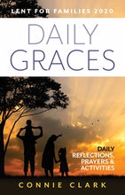 Daily Graces - Daily Reflections, Prayers and Activities (Lent 2020 for Families)