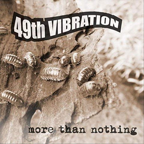 "*NEW* 49th Vibration:  ""More Than Nothing"" CD"