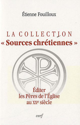 la collection sources chretiennes ned. editer les peres de l'eglise au xxe siecle