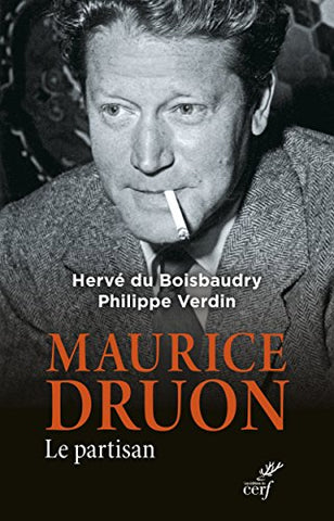 Maurice Druon. Le partisan