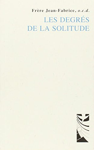 Les degrès de la solitude