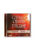 CD Célèbres chants d'église Avent-Noël, vol.2
