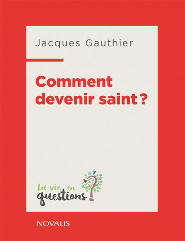 Comment devenir saint?