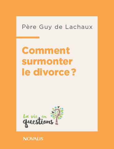 Comment surmonter le divorce?