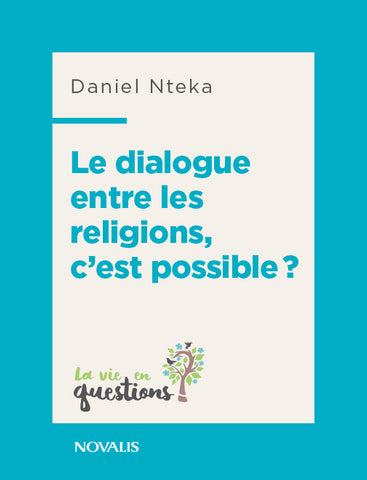 Le dialogue entre les religions, c'est possible?
