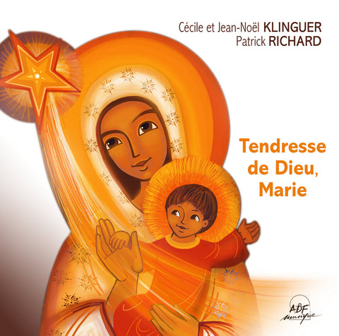 CD TENDRESSE DE DIEU, MARIE