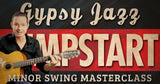Gypsy Jazz Jumpstart (Minor Swing Masterclass)