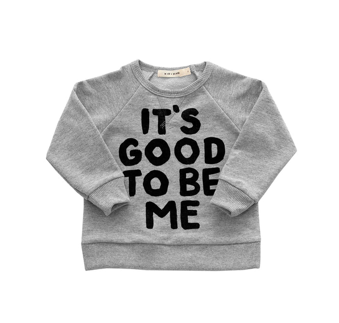 Good to Be Me Basic Sweatshirt