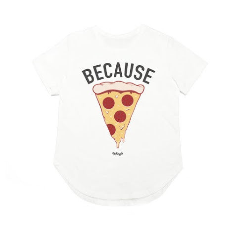Because Pizza White T-Shirt
