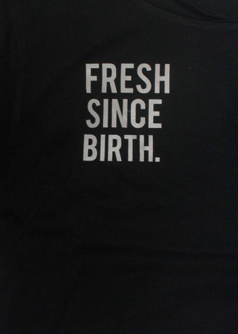 Been Fresh T-Shirt