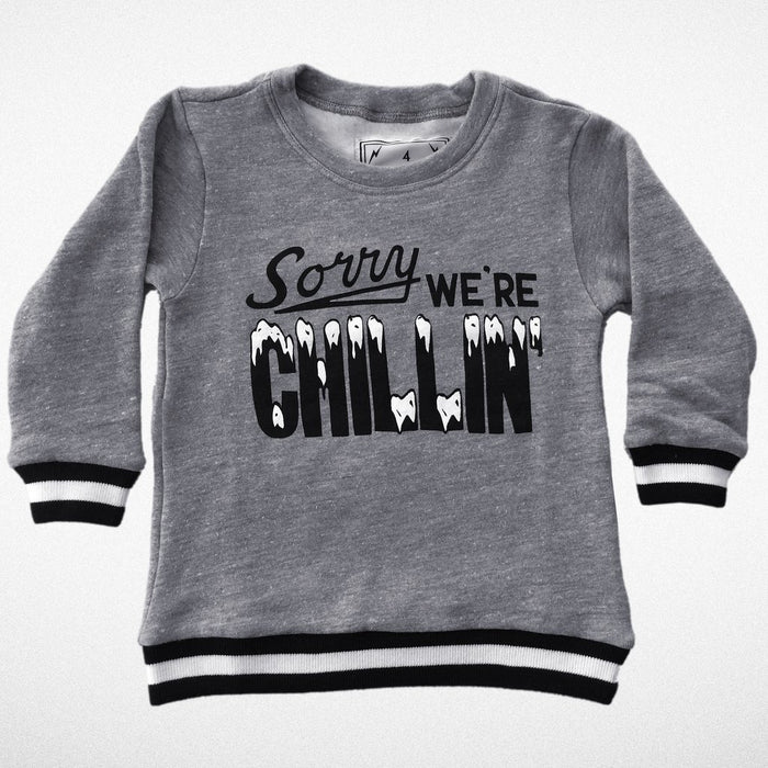 Sorry We're Chillin' Sweatshirt