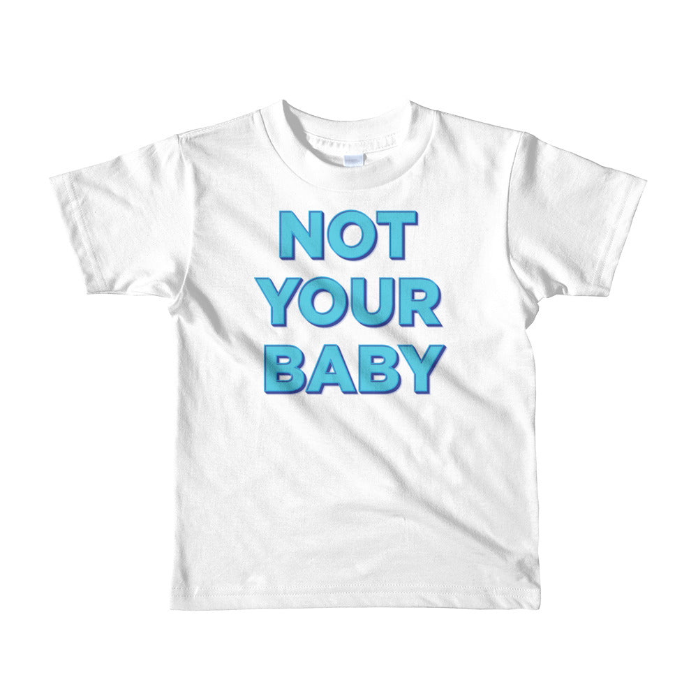Not Your Baby T-Shirt - Youth