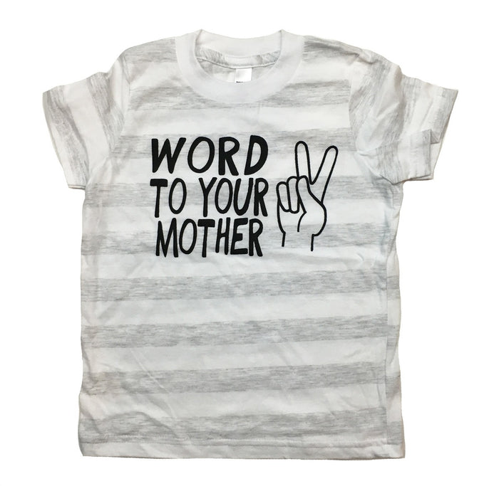 Word to Your Mother T-Shirt - Striped