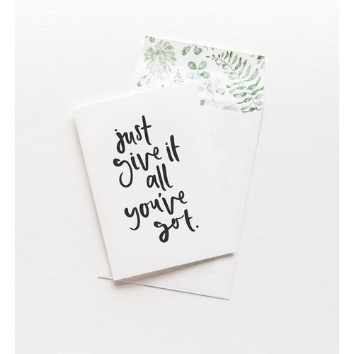Greeting Card - Give It All You've Got
