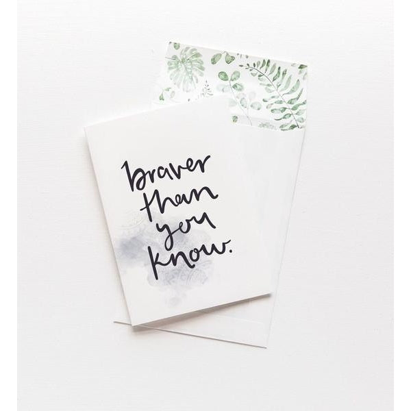Greeting Card - Braver Then You Know
