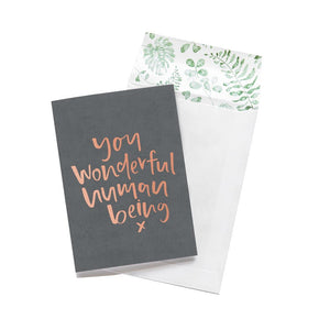 Greeting Card - You Wonderful Human Being