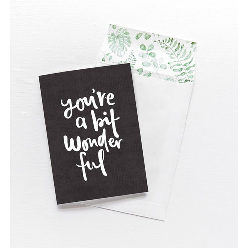 Greeting Card - You're A Bit Wonderful - CRAVE WARES