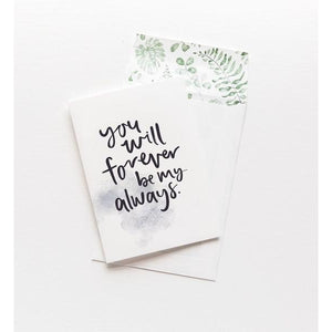 Greeting Card - Forever Be My Always