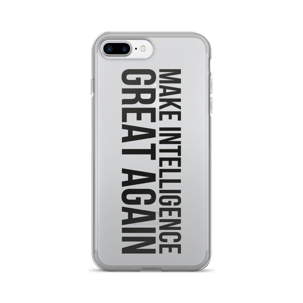 "iPhone 7/7 Plus Case - ""Make Intelligence GREAT AGAIN"""