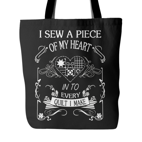 I Sew a piece of my heart in to every Quilt I Make  Tote Bag