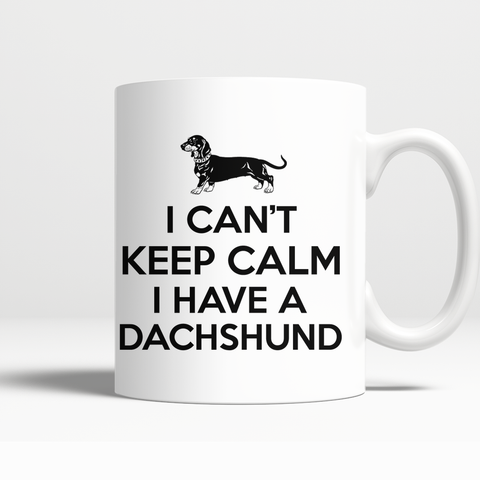 I CAN'T KEEP CALM I HAVE A DACHSHUND