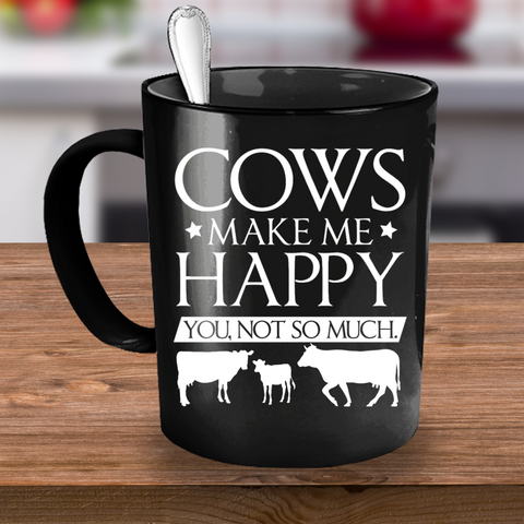 Cows Make Me Happy mug