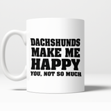 Dachshunds Make Me Happy mug