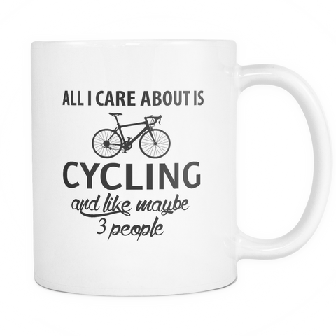 All I Care about is Cycling mug