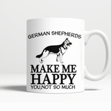 German shepherd make me happy mug