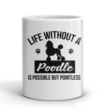 Life Without a Poodles is Possible But Pointless mug